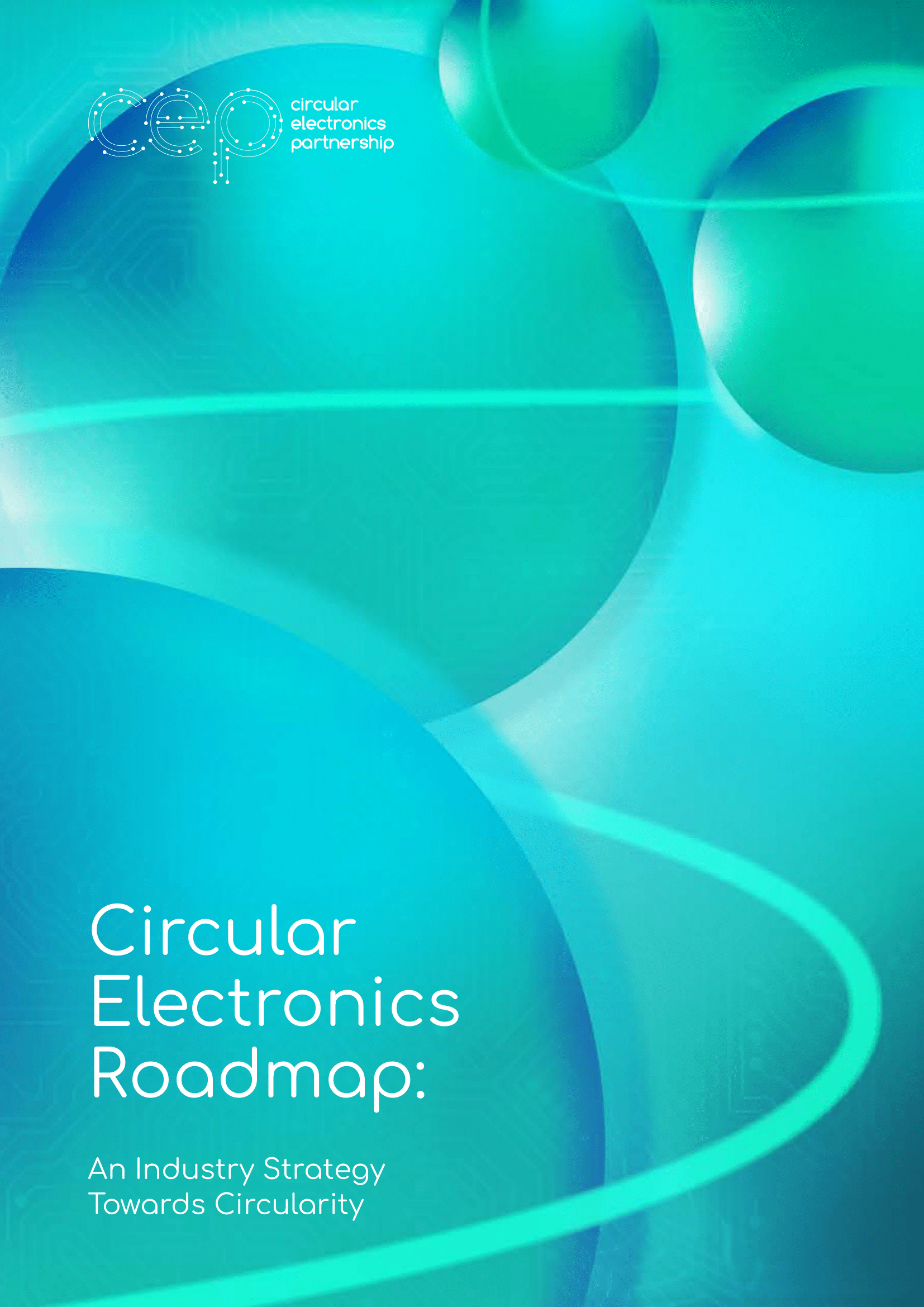 Circular Electronics Roadmap: An Industry Strategy Towards Circularity, March 2021